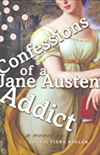 Confessions of a Jane Austen addict : a…