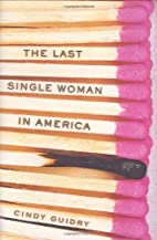 The Last Single Woman in America by Cindy…