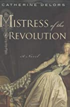 Mistress of the Revolution by Catherine…
