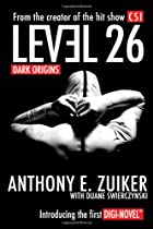 Level 26: Dark Origins by Anthony E. Zuiker