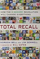 Total Recall: How the E-Memory Revolution…
