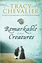Remarkable Creatures by Tracy Chevalier