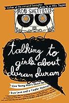Talking to girls about Duran Duran : one…