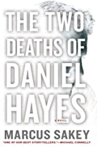 The Two Deaths of Daniel Hayes by Marcus…