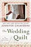 Chiaverini, Jennifer: The Wedding Quilt: An Elm Creek Quilts Novel (Elm Creek Quilts Novels)