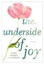 The Underside of Joy by Seré Prince…
