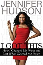 I Got This: How I Changed My Ways and Lost…