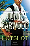 Garwood, Julie: Hotshot