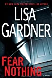 Gardner, Lisa: Fear Nothing: A Detective D.D. Warren Novel