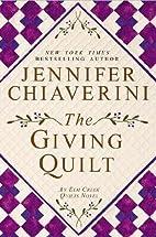 The Giving Quilt: An Elm Creek Quilts Novel…