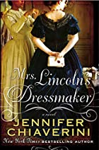 Mrs. Lincoln's Dressmaker by Jennifer…