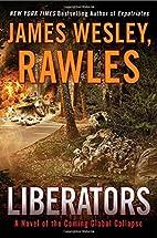Liberators: A Novel of the Coming Global…