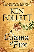 A Column of Fire (Kingsbridge) by Ken…