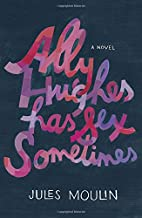 Ally Hughes Has Sex Sometimes: A Novel by…