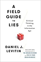 A Field Guide to Lies: Critical Thinking in…