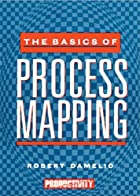 The Basics of Process Mapping by Robert…