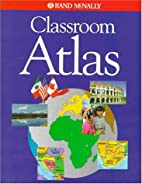 Rand McNally Classroom Atlas by Rand McNally