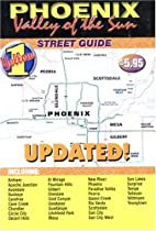 Phoenix Valley Of The Sun Street Guide by…