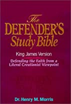 Defender's Study Bible by Henry M. Morris