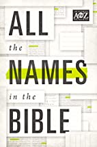All the Names in the Bible (A to Z Series)…