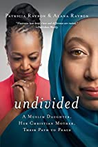 Undivided: A Muslim Daughter, Her Christian…