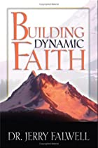 Building Dynamic Faith by Jerry Falwell