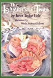 Janet Taylor Lisle: The Lampfish Of Twill
