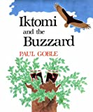 Goble, Paul: Iktomi and the Buzzard: A Plains Indian Story