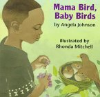 Johnson, Angela: Mama Bird, Baby Birds