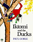 Goble, Paul: Iktomi and the Ducks: A Plains Indian Story