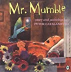 Mr. Mumble by Peter Catalanotto