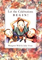 Let the Celebrations Begin! by Margaret Wild