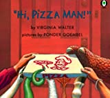 Walter, Virginia: Hi, Pizza Man!
