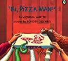 Hi, Pizza Man! by Virginia Walter