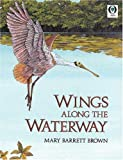 Brown, Mary Barrett: Wings Along the Waterway