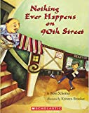 Schotter, Roni: Nothing Ever Happens on 90th Street