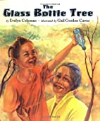The Glass Bottle Tree by Evelyn Coleman