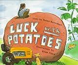 Ketteman, Helen: Luck with Potatoes
