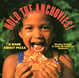 Rotner, Shelley: Hold the Anchovies!: A Book About Pizza