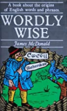 Wordly Wise by James McDonald