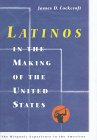 Cockcroft, James D.: Latinos in the Making of the United States (The Hispanic Experience in the Americas)