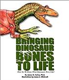 Bringing Dinosaur Bones to Life: How Do We…