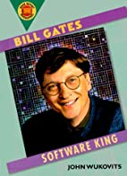 Bill Gates: Software King (Book Report…