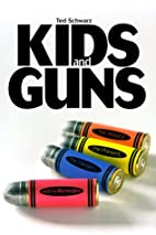 Kids and Guns: The History, the Present, the…