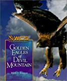 Mark J. Rauzon: Golden Eagles of Devil Mountain (Wildlife Conservation Society Books)