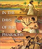 Meltzer, Milton: In the Days of the Pharaohs: A Look at Ancient Egypt