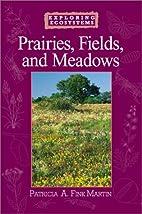Prairies, Fields, and Meadows (Exploring…