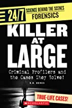 Killer at Large: Criminal Profilers And the…