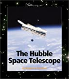 The Hubble Space Telescope by Margaret W.…