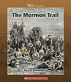 The Mormon Trail (Watts Library: American…